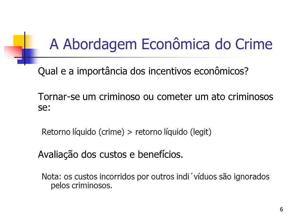 107 A Teoria Econômica do Crime: Aplicações A abordagem econômica do crime se baseia na na hipótese de que criminosos, vitimas e administradores da lei são racionais, isto é, todos eles reagem de modo previsível a mudanças nos custos e benefícios que os afetam.