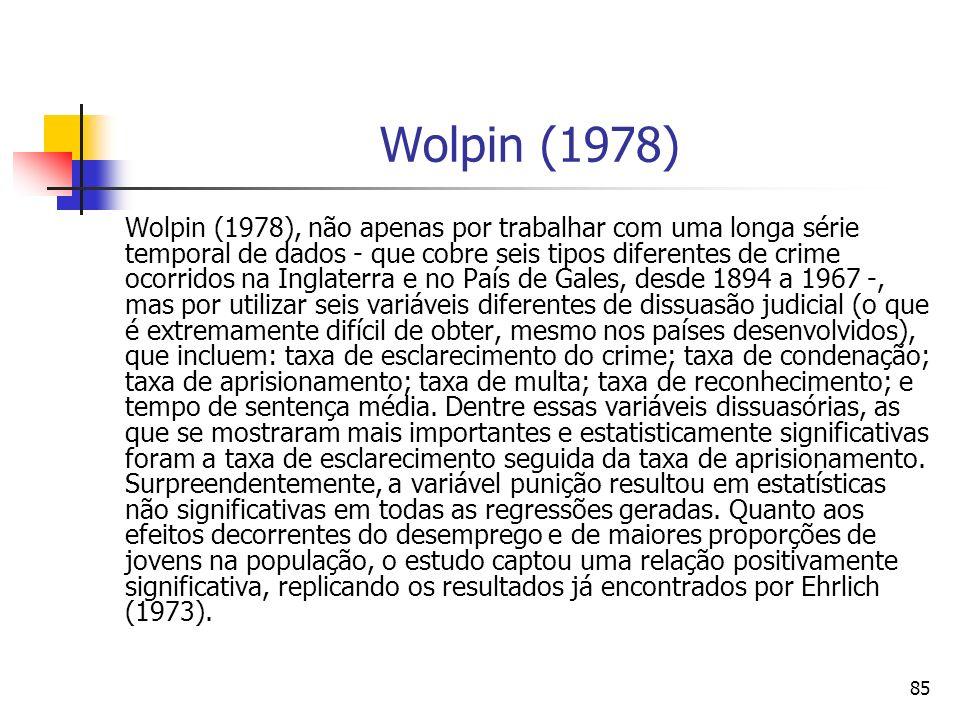 85 Wolpin (1978) Wolpin (1978), não apenas por trabalhar com uma longa série temporal de dados - que cobre seis tipos diferentes de crime ocorridos na