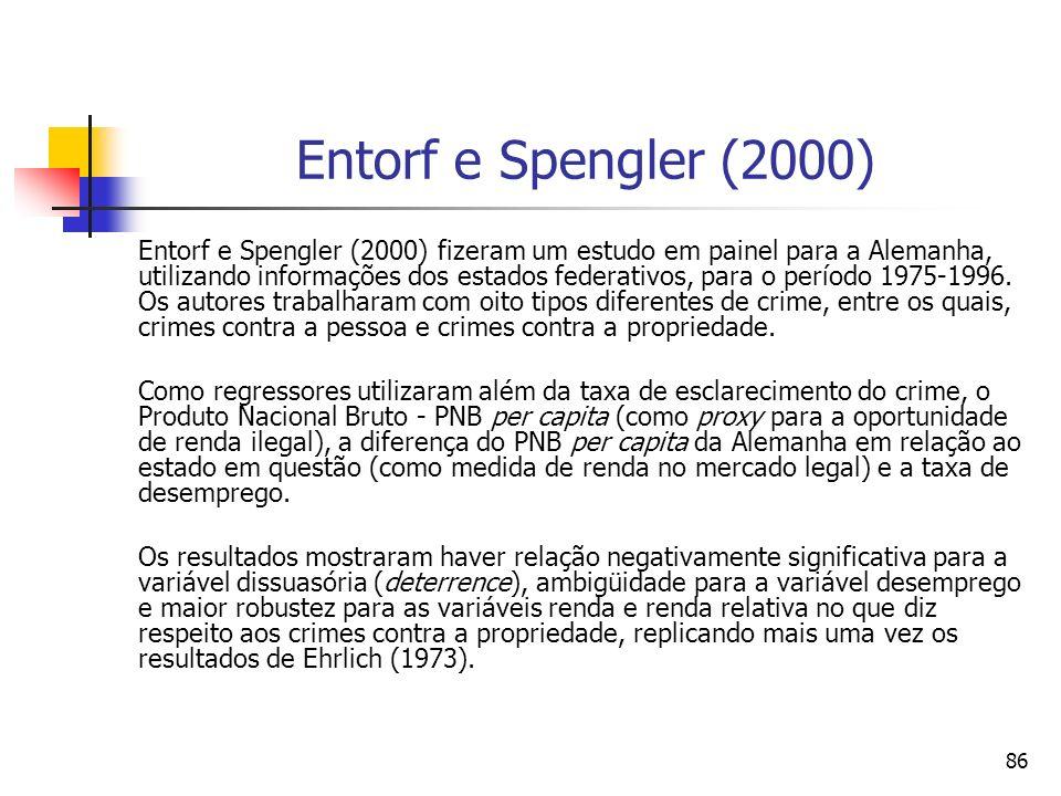 86 Entorf e Spengler (2000) Entorf e Spengler (2000) fizeram um estudo em painel para a Alemanha, utilizando informações dos estados federativos, para