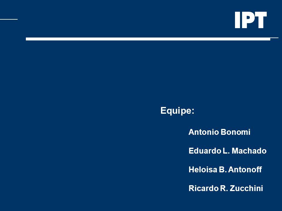 Equipe: Antonio Bonomi Eduardo L. Machado Heloisa B. Antonoff Ricardo R. Zucchini