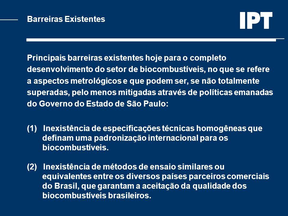 Barreiras Existentes Principais barreiras existentes hoje para o completo desenvolvimento do setor de biocombustíveis, no que se refere a aspectos met