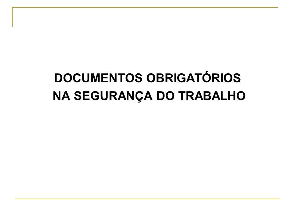 DOCUMENTOS OBRIGATÓRIOS NA SEGURANÇA DO TRABALHO