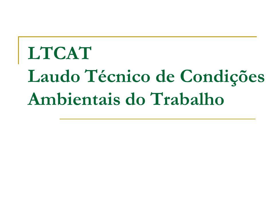 LTCAT Laudo Técnico de Condições Ambientais do Trabalho