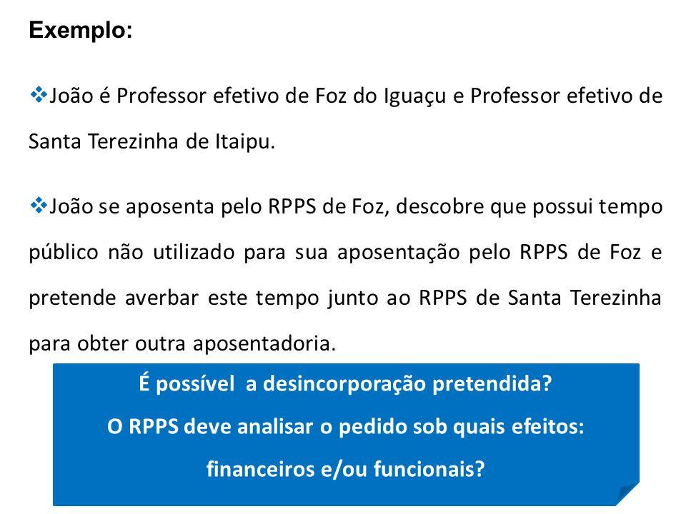 Exemplo: João é Professor efetivo de Foz do Iguaçu e Professor efetivo de Santa Terezinha de Itaipu. João se aposenta pelo RPPS de Foz, descobre que p