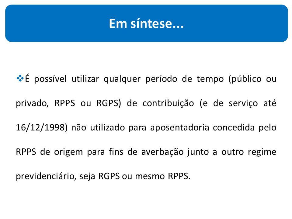 É possível utilizar qualquer período de tempo (público ou privado, RPPS ou RGPS) de contribuição (e de serviço até 16/12/1998) não utilizado para aposentadoria concedida pelo RPPS de origem para fins de averbação junto a outro regime previdenciário, seja RGPS ou mesmo RPPS.