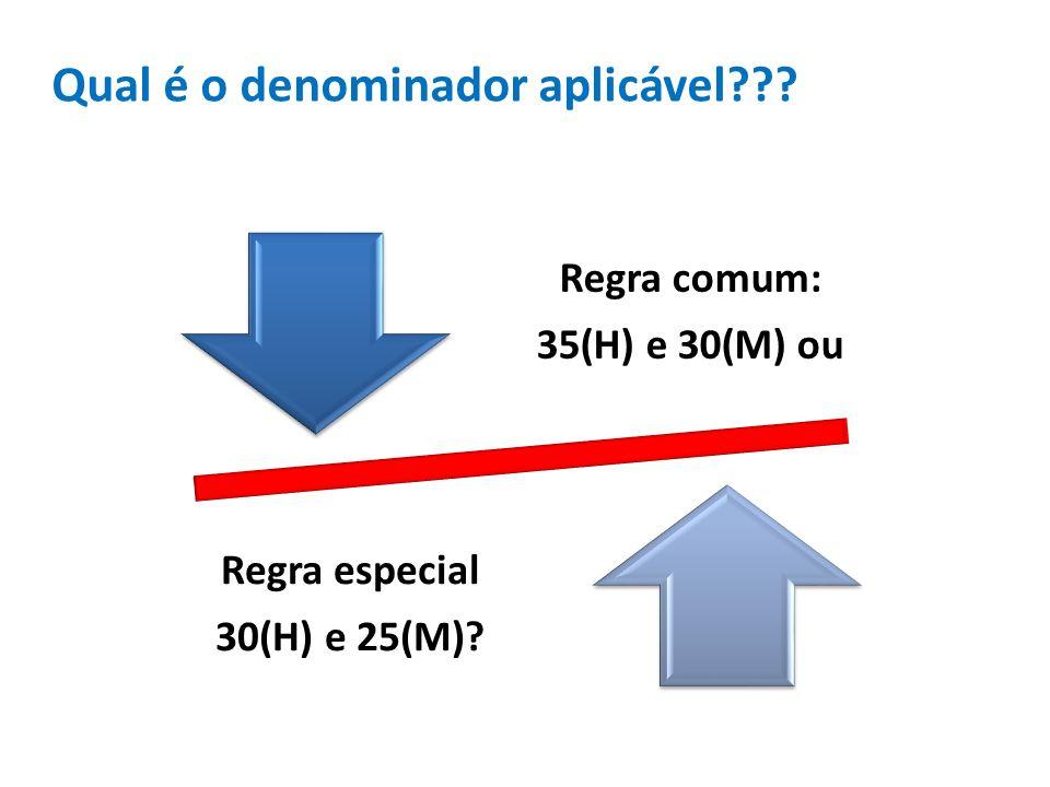 Regra comum: 35(H) e 30(M) ou Regra especial 30(H) e 25(M)? Qual é o denominador aplicável???