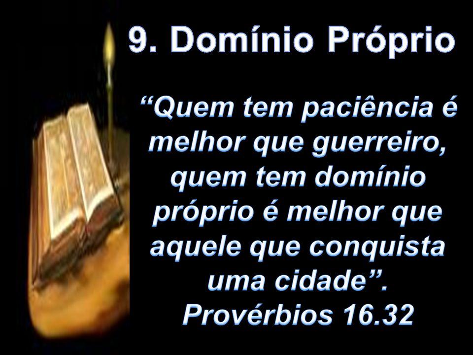 Provérbios 16.32 Melhor é dominar o espírito do que ser um valentão e dominar uma cidade.