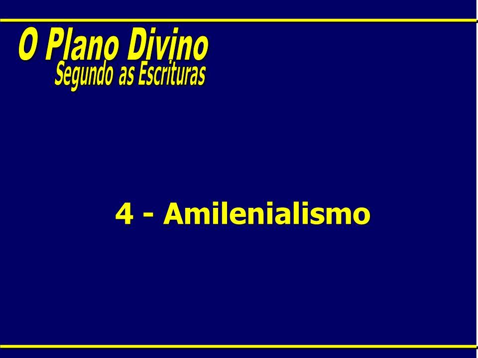 4 - Amilenialismo