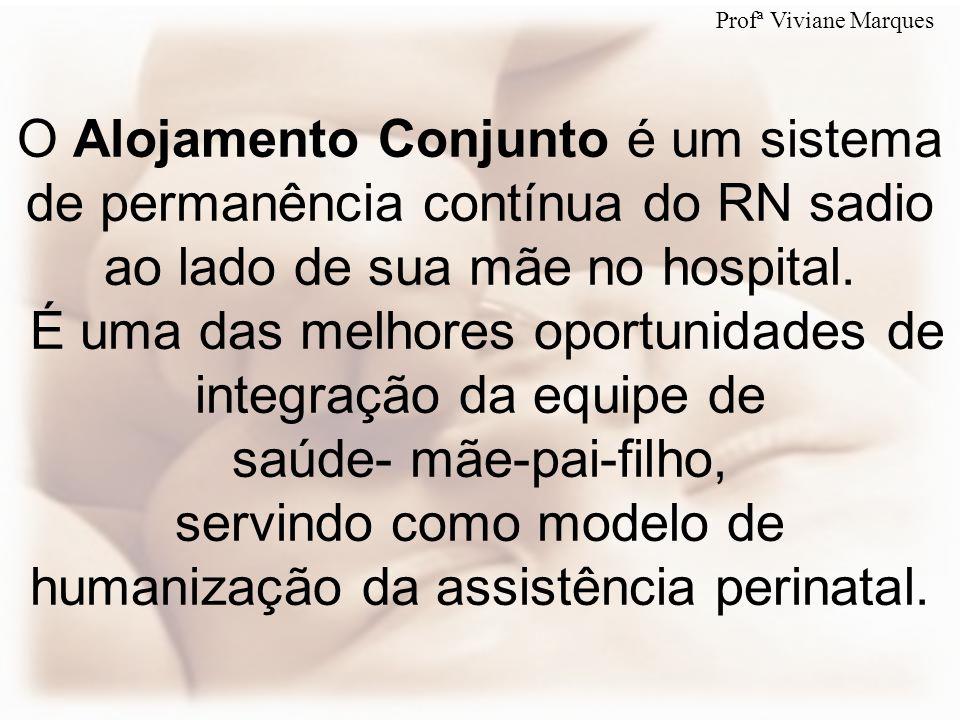 O Alojamento Conjunto é um sistema de permanência contínua do RN sadio ao lado de sua mãe no hospital. É uma das melhores oportunidades de integração