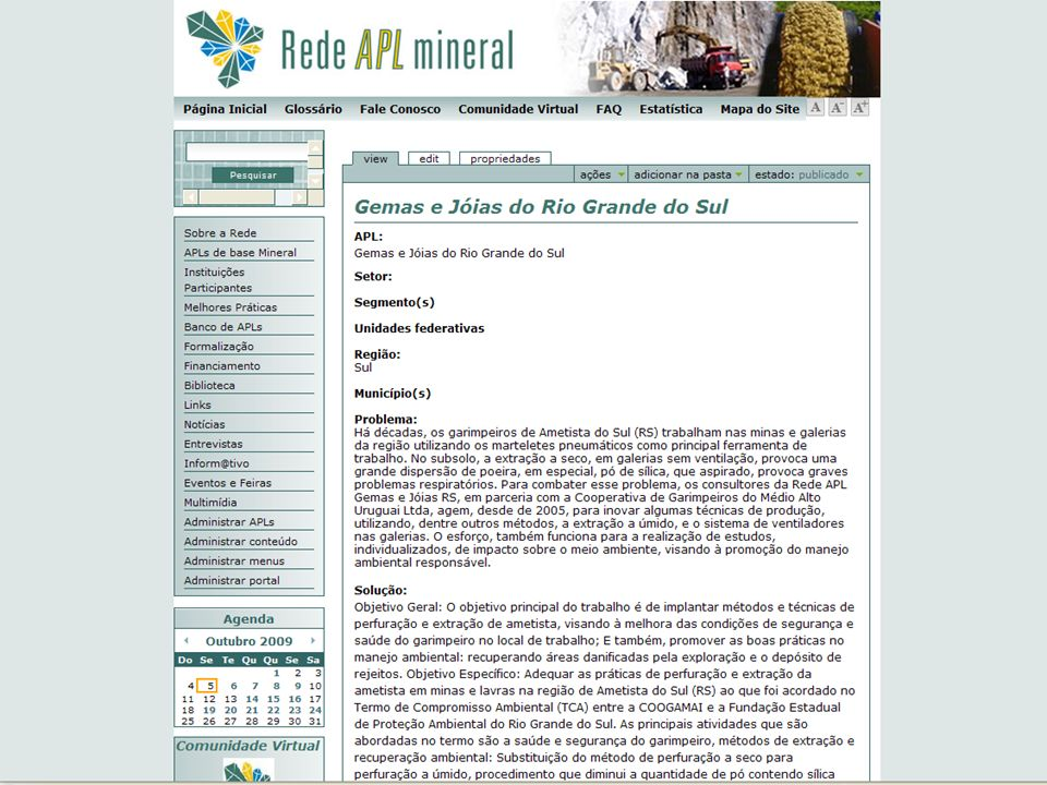Rede Brasileira de Informação de Arranjos Produtivos Locais de Base Mineral VI Seminário Nacional de APLs de Base Mineral e 3º Encontro da RedeAPLmineral 06 a 09 de Outubro de 2009 – Rio de Janeiro – RJ