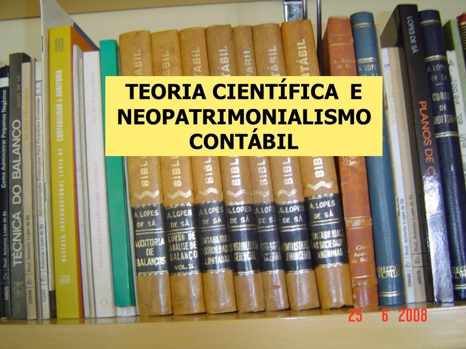 TEORIA CIENTÍFICA E NEOPATRIMONIALISMO CONTÁBIL