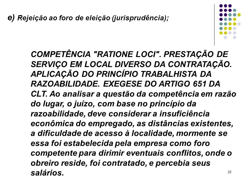 20 e) Rejeição ao foro de eleição (jurisprudência); COMPETÊNCIA