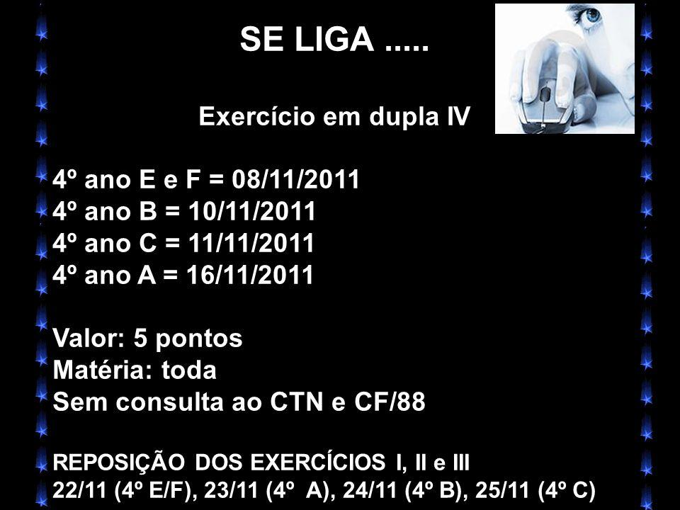 X Xx X x SE LIGA..... Exercício em dupla IV 4º ano E e F = 08/11/2011 4º ano B = 10/11/2011 4º ano C = 11/11/2011 4º ano A = 16/11/2011 Valor: 5 ponto