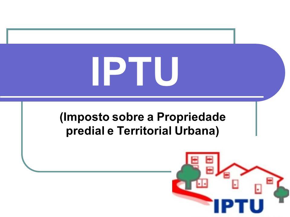 IPTU (Imposto sobre a Propriedade predial e Territorial Urbana)