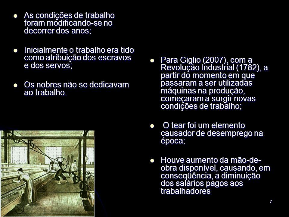 7 As condições de trabalho foram modificando-se no decorrer dos anos; As condições de trabalho foram modificando-se no decorrer dos anos; Inicialmente