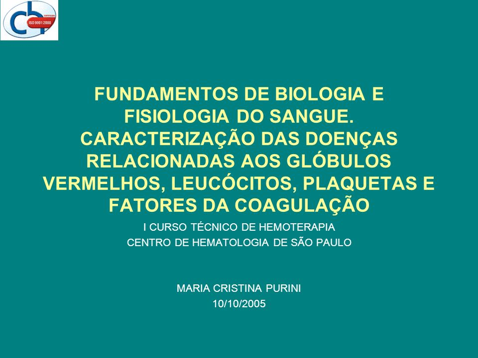 FUNDAMENTOS DE BIOLOGIA E FISIOLOGIA DO SANGUE. CARACTERIZAÇÃO DAS DOENÇAS RELACIONADAS AOS GLÓBULOS VERMELHOS, LEUCÓCITOS, PLAQUETAS E FATORES DA COA