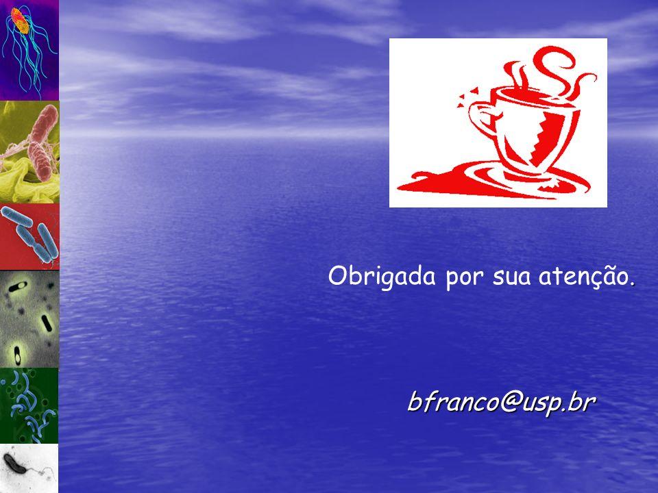 . Obrigada por sua atenção. bfranco@usp.br