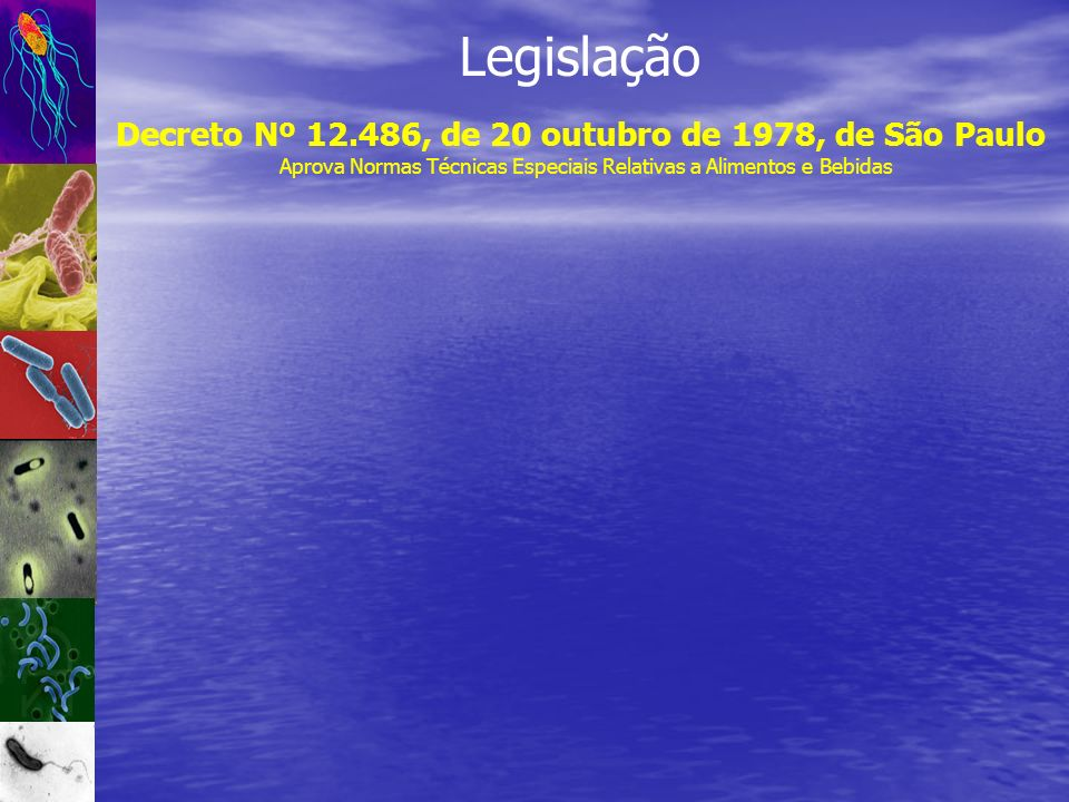 Legislação Decreto Nº 12.486, de 20 outubro de 1978, de São Paulo Aprova Normas Técnicas Especiais Relativas a Alimentos e Bebidas