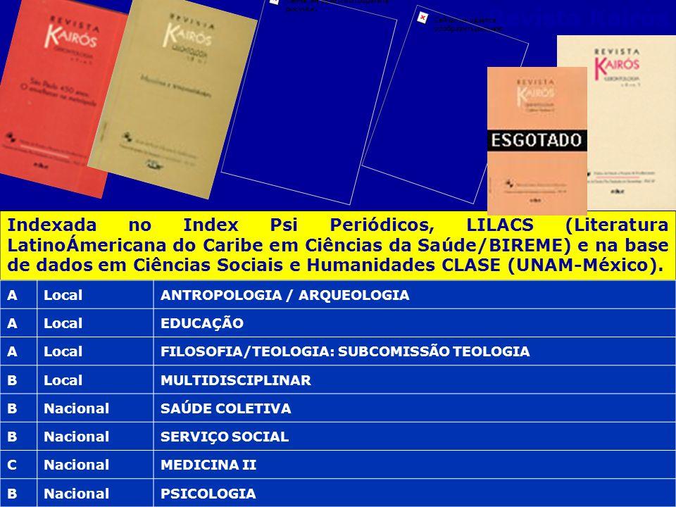 Revista Kairós Indexada no Index Psi Periódicos, LILACS (Literatura LatinoÁmericana do Caribe em Ciências da Saúde/BIREME) e na base de dados em Ciênc