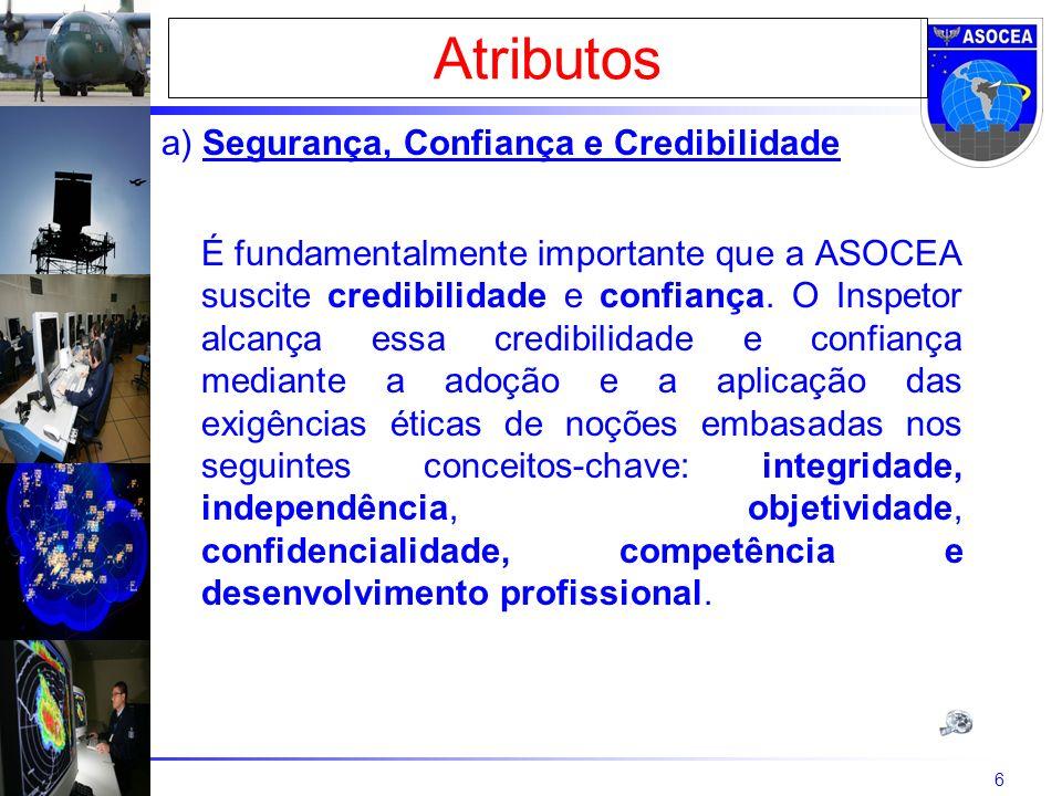 6 a) Segurança, Confiança e Credibilidade É fundamentalmente importante que a ASOCEA suscite credibilidade e confiança.