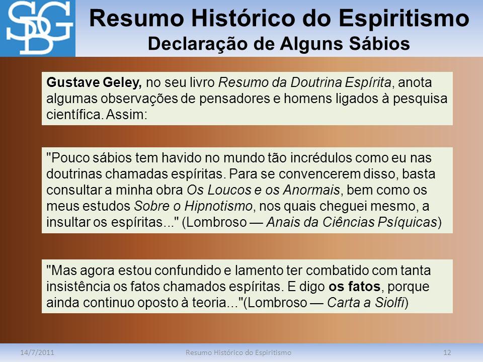 Resumo Histórico do Espiritismo Declaração de Alguns Sábios 14/7/2011Resumo Histórico do Espiritismo12 Gustave Geley, Gustave Geley, no seu livro Resu