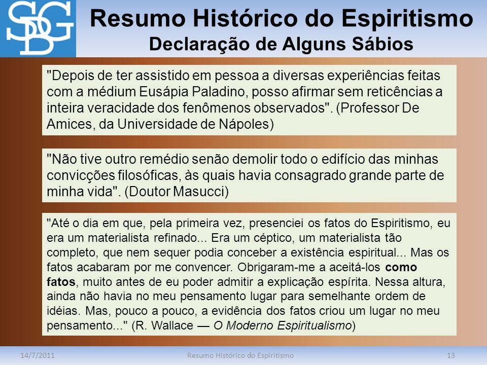 Resumo Histórico do Espiritismo Declaração de Alguns Sábios 14/7/2011Resumo Histórico do Espiritismo13
