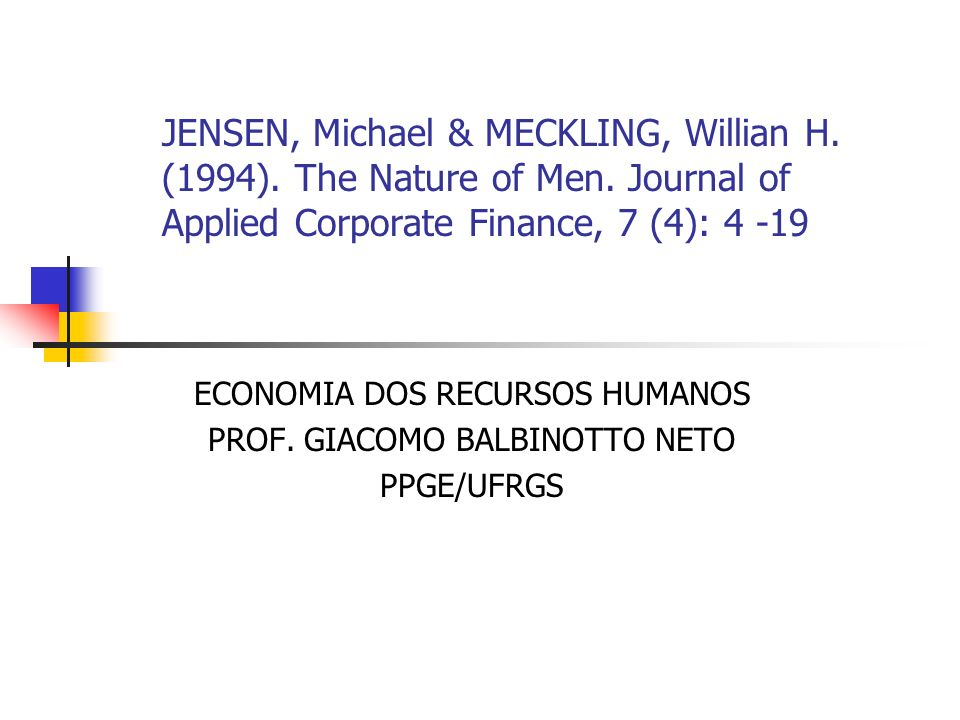 JENSEN, Michael & MECKLING, Willian H. (1994). The Nature of Men. Journal of Applied Corporate Finance, 7 (4): 4 -19 ECONOMIA DOS RECURSOS HUMANOS PRO