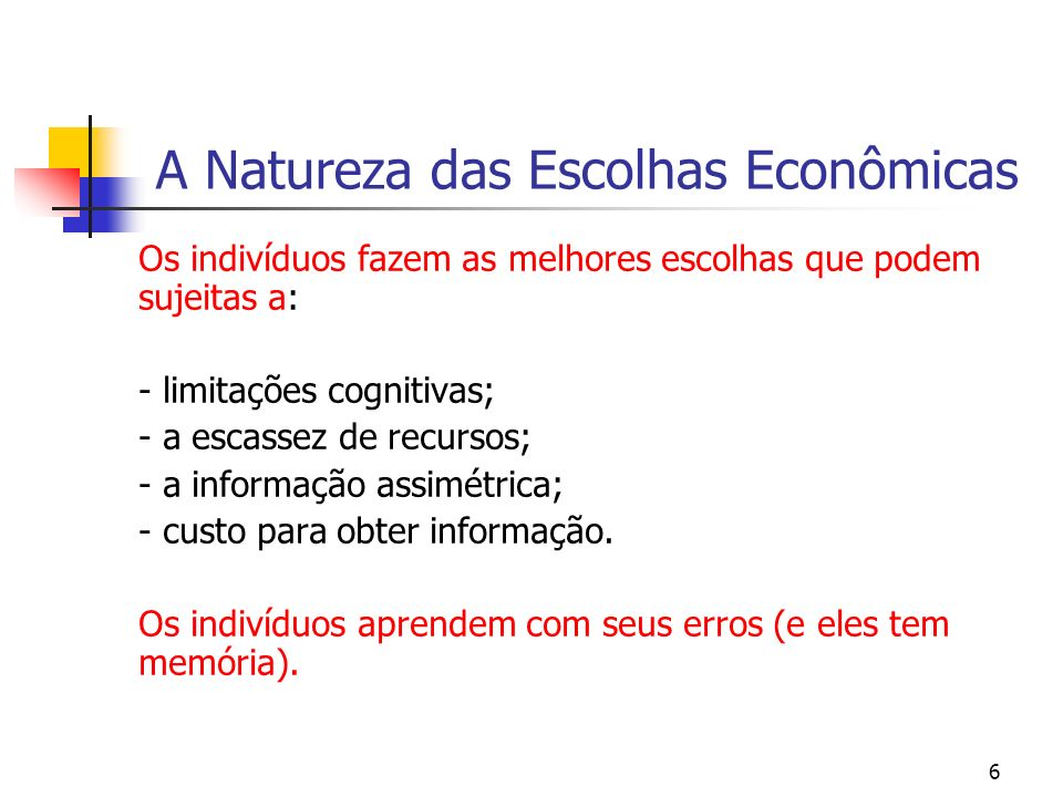 27 Comportamento Racional Contemporary economists belive that economics is not defined by its subject matter but by its method.