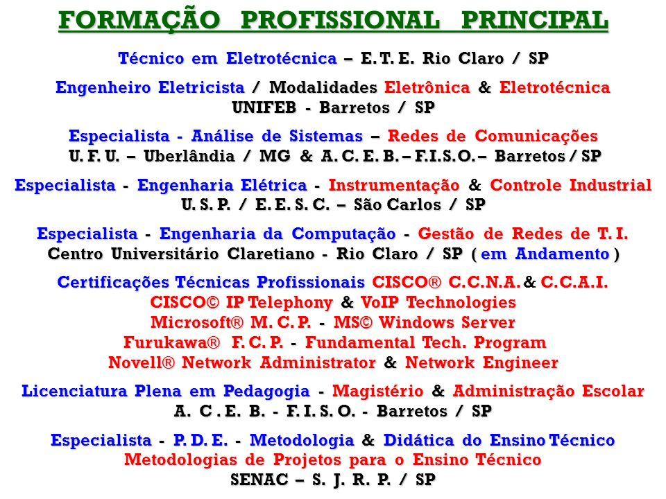 ATIVIDADES PROFISSIONAIS ATUAIS # Consultor Técnico para Projetos & Implementação de Infra-Estruturas Op.