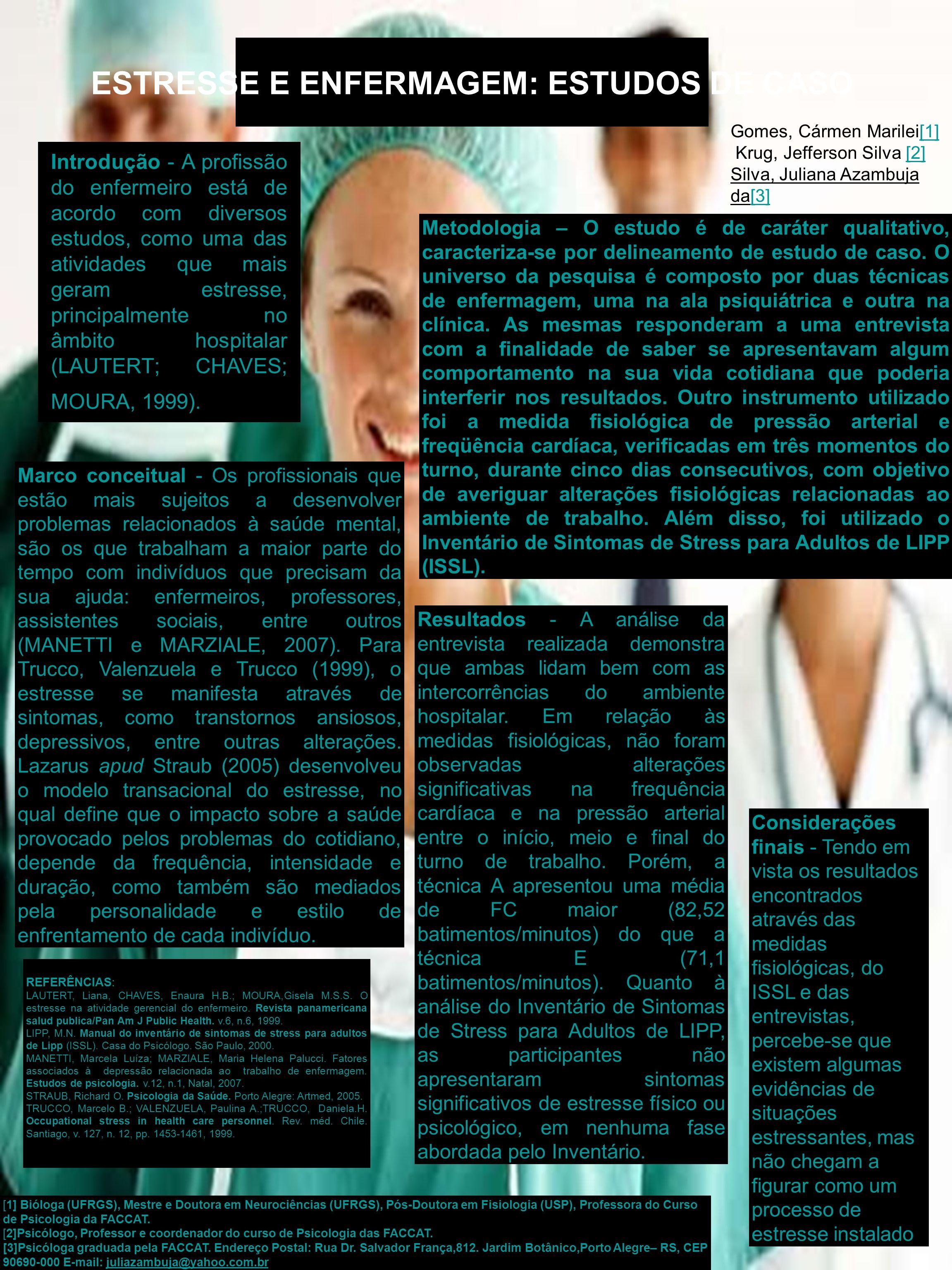 ESTRESSE E ENFERMAGEM: ESTUDOS DE CASO Introdução - A profissão do enfermeiro está de acordo com diversos estudos, como uma das atividades que mais ge