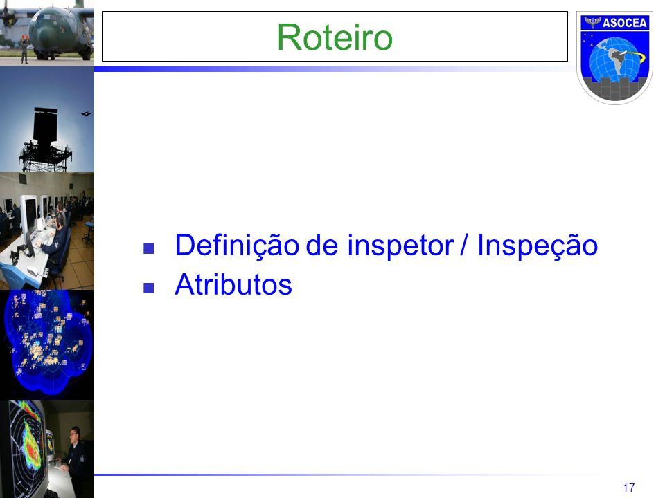 17 Roteiro Definição de inspetor / Inspeção Atributos