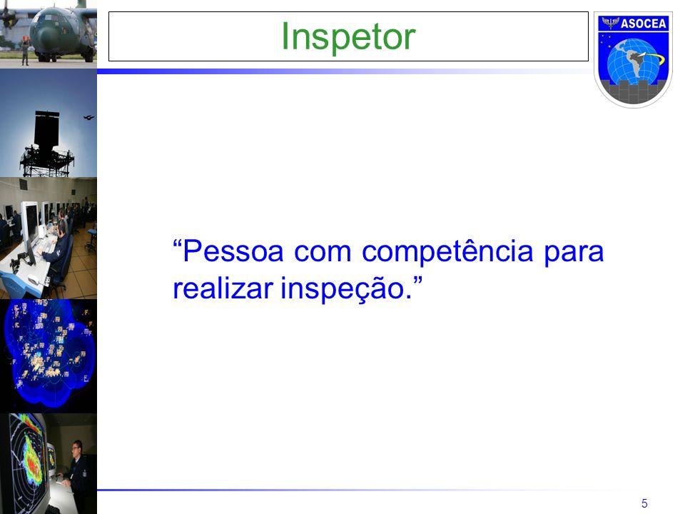 5 Inspetor Pessoa com competência para realizar inspeção.