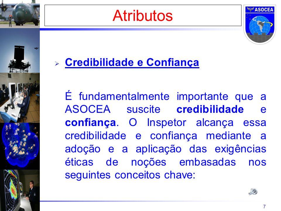 7 Credibilidade e Confiança É fundamentalmente importante que a ASOCEA suscite credibilidade e confiança.