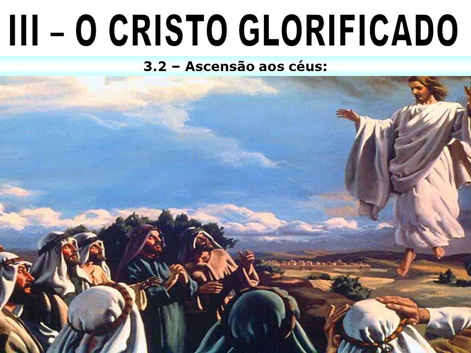 3.2 – Ascensão aos céus:
