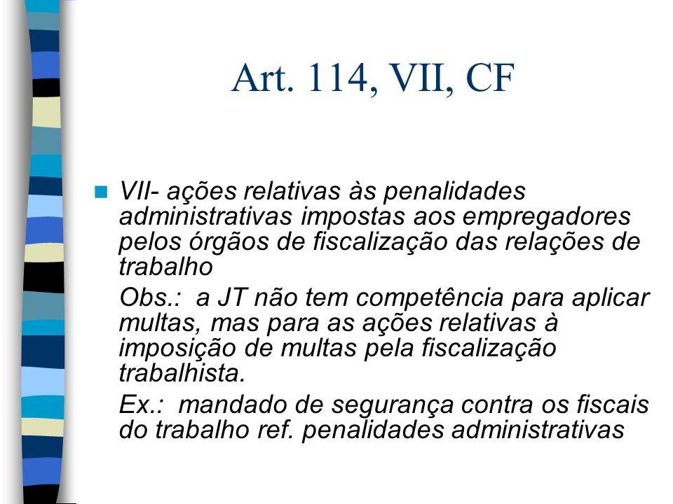 Art.114, VIII, CF VIII- execução, de ofício, das contribuições sociais previstas no art.