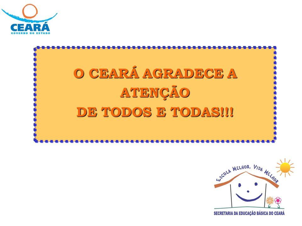 O CEARÁ AGRADECE A ATENÇÃO DE TODOS E TODAS!!!