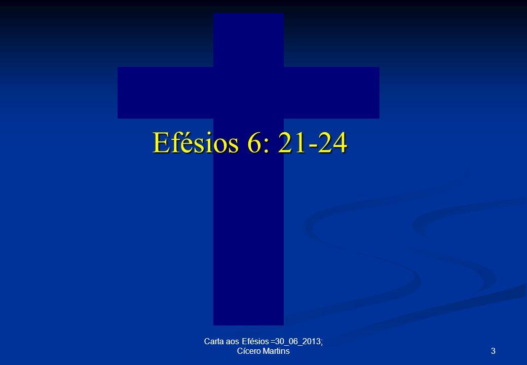 3 Carta aos Efésios =30_06_2013; Cícero Martins Efésios 6: 21-24
