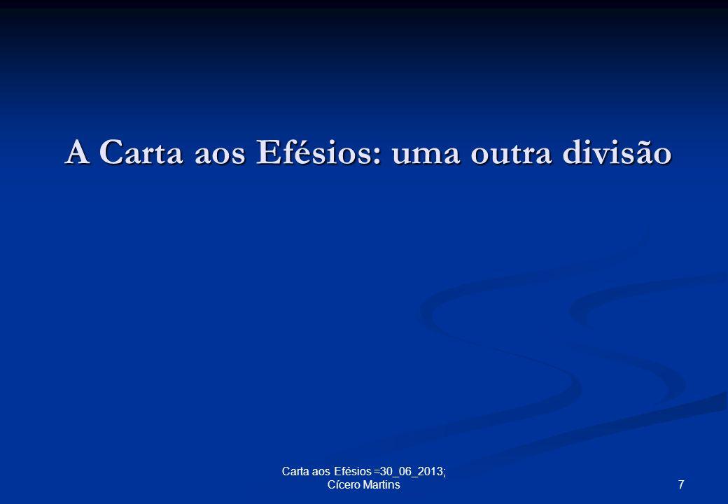 A Carta aos Efésios: uma outra divisão 7 Carta aos Efésios =30_06_2013; Cícero Martins
