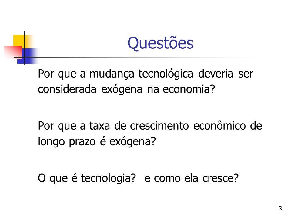3 Questões Por que a mudança tecnológica deveria ser considerada exógena na economia.