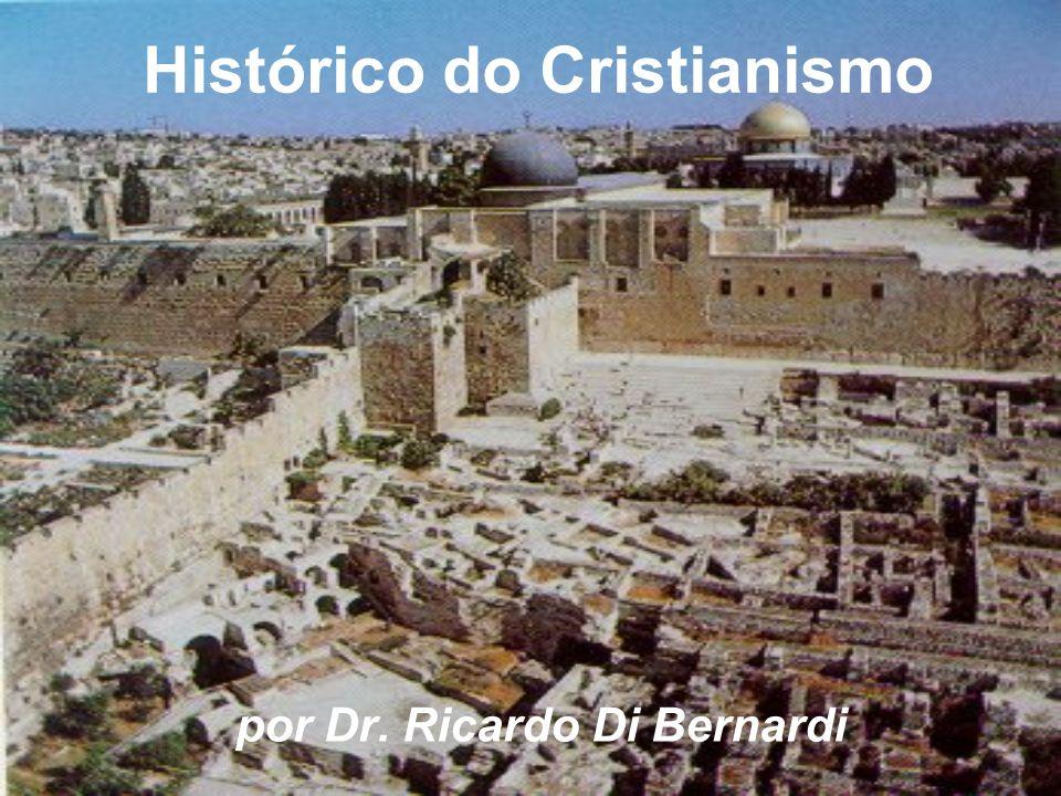 Histórico do Cristianismo por Dr. Ricardo Di Bernardi