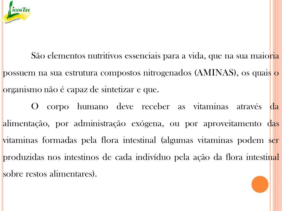 São elementos nutritivos essenciais para a vida, que na sua maioria possuem na sua estrutura compostos nitrogenados (AMINAS), os quais o organismo não