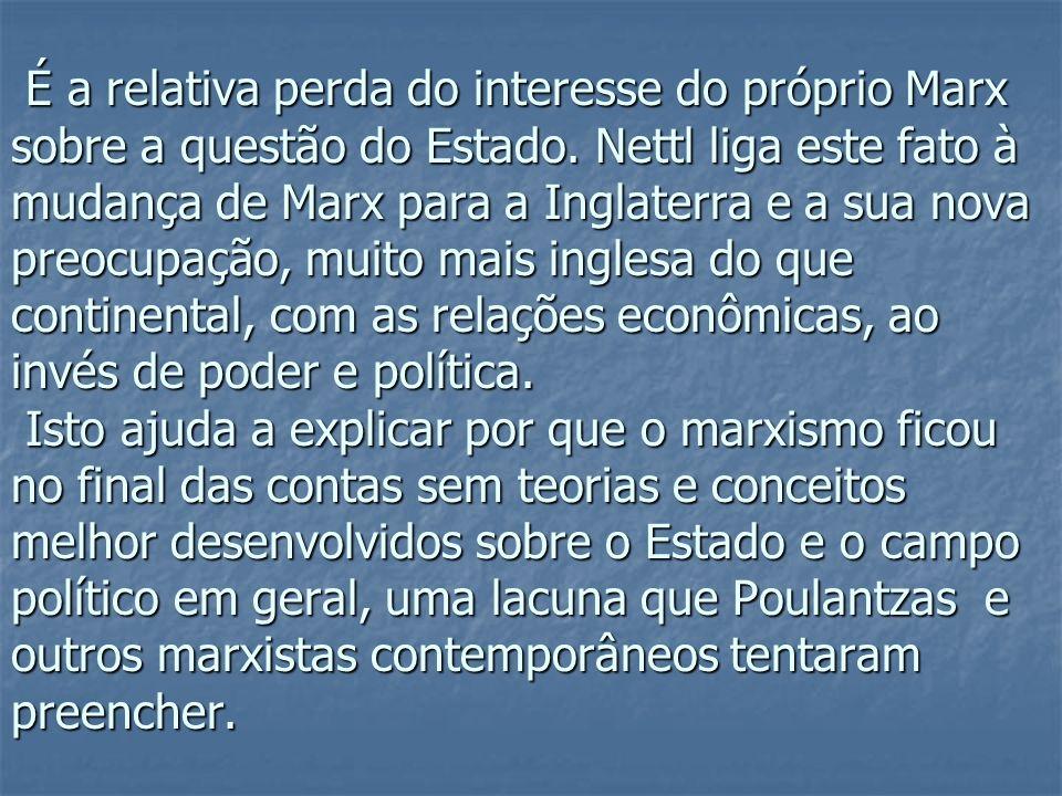 É a relativa perda do interesse do próprio Marx sobre a questão do Estado.
