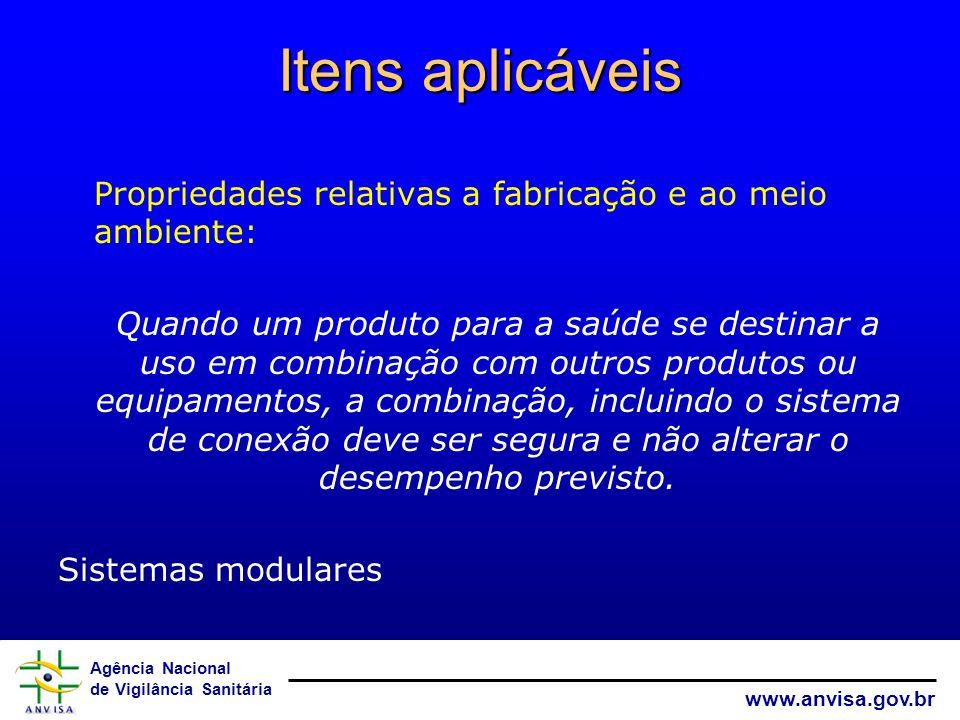 Agência Nacional de Vigilância Sanitária www.anvisa.gov.br Itens aplicáveis Propriedades relativas a fabricação e ao meio ambiente: Quando um produto