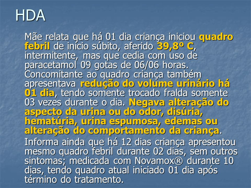 REVISÃO DE SISTEMAS - Nega perda de peso, sudorese, calafrios.