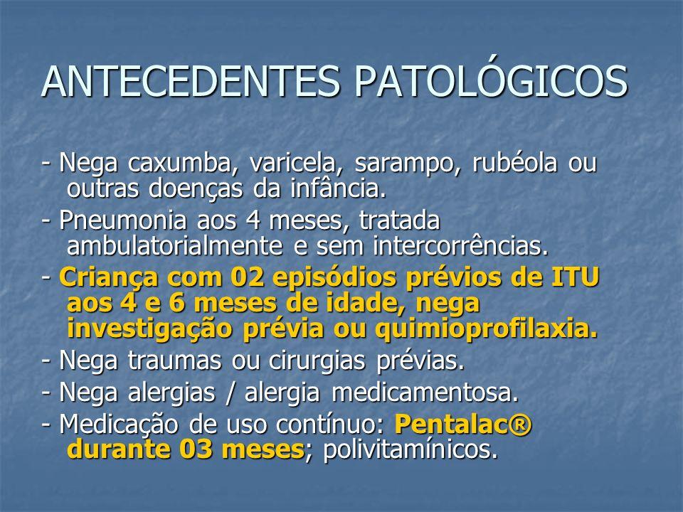 MANIFESTAÇÕES CLÍNICAS RECEM-NASCIDOS Urosepse, toxemia Urosepse, toxemia hipo/hipertermia, hipo/hipertermia, baixo ganho ponderal, baixo ganho ponderal, sucção débil, sucção débil, vômitos, vômitos, diarréia diarréia distensão abdominal, distensão abdominal, Irritabilidade Irritabilidade Hipoatividade Hipoatividade Palidez Palidez Cianose Cianose Icterícia prolongada Icterícia prolongada Dor à palpação abdominal Dor à palpação abdominal Urina com odor fétido Urina com odor fétido