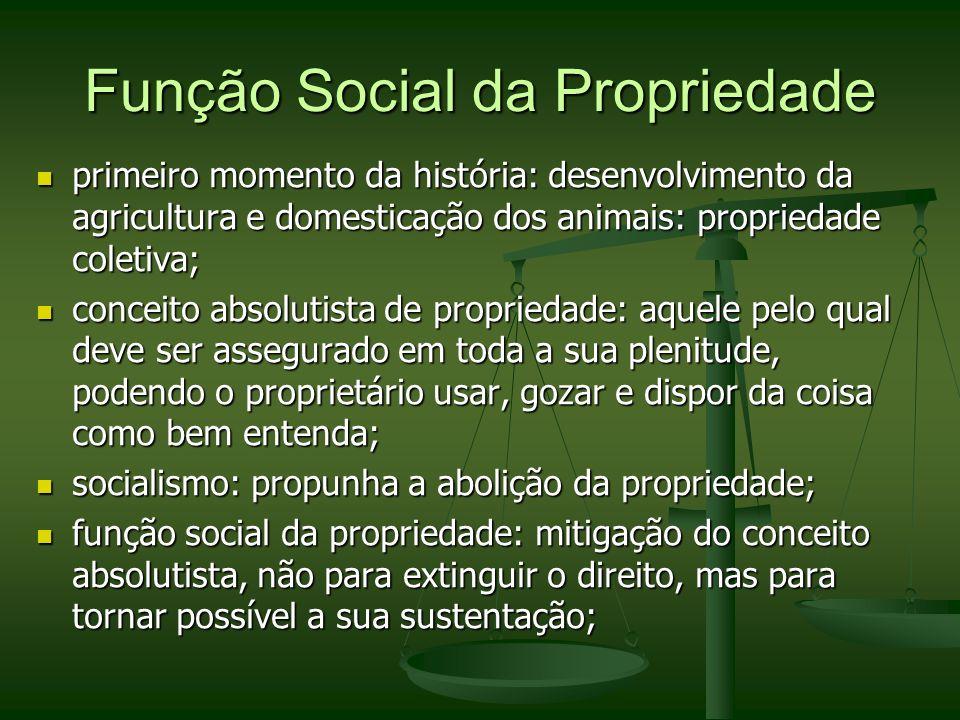 Função Social da Propriedade primeiro momento da história: desenvolvimento da agricultura e domesticação dos animais: propriedade coletiva; primeiro m