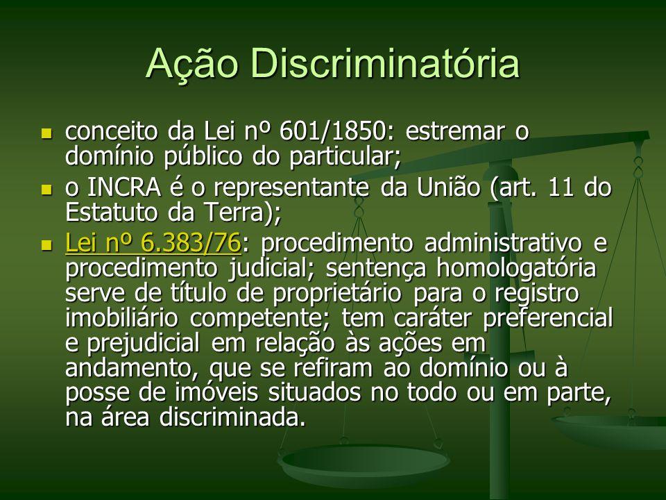 Ação Discriminatória conceito da Lei nº 601/1850: estremar o domínio público do particular; conceito da Lei nº 601/1850: estremar o domínio público do