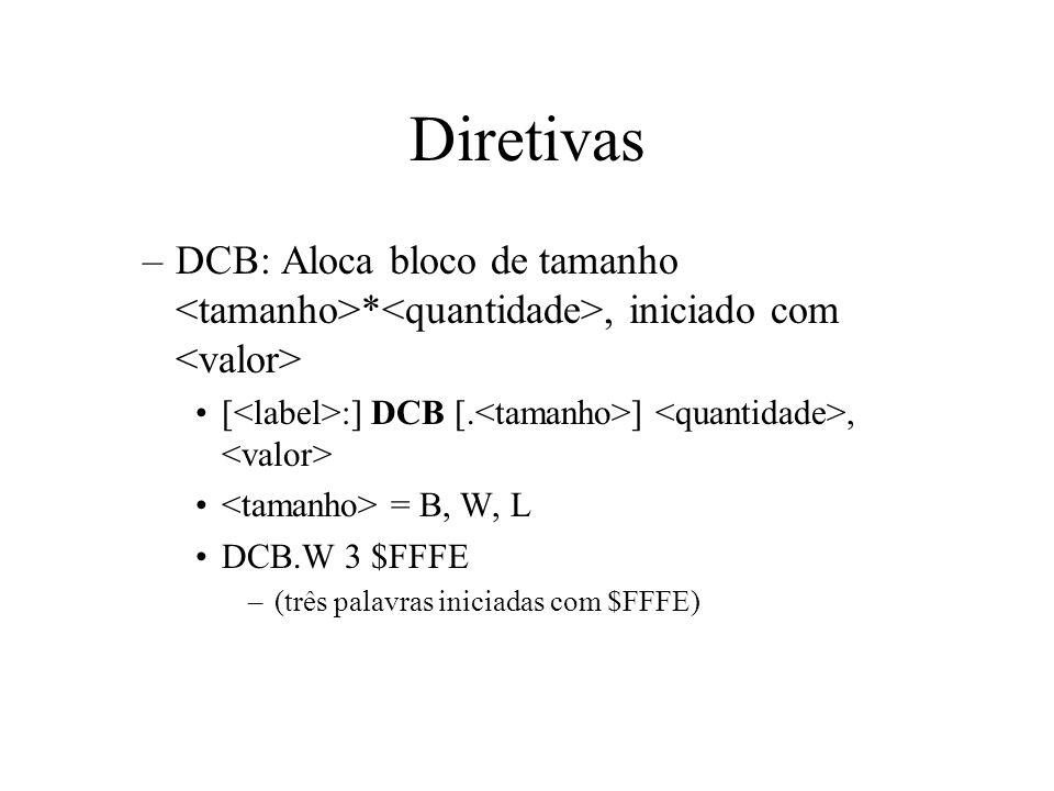 Diretivas –DCB: Aloca bloco de tamanho *, iniciado com [ :] DCB [.