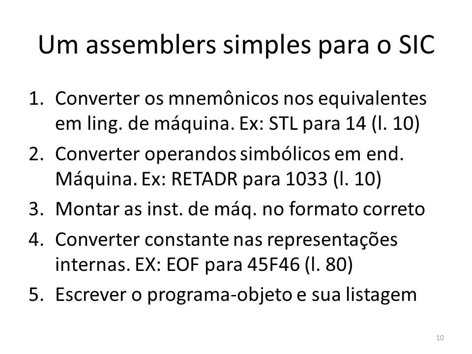 Um assemblers simples para o SIC 1.Converter os mnemônicos nos equivalentes em ling.