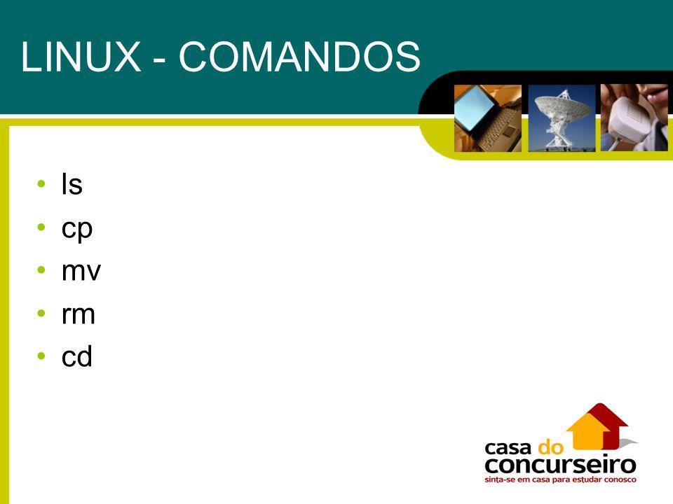 ls cp mv rm cd LINUX - COMANDOS